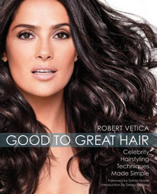 From Good to Great Hair: Celebrity Hairstyling Techniques Made Simple