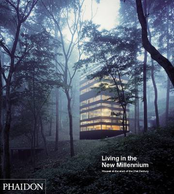 Living in the New Millennium: Houses at the Start of the 21st Century