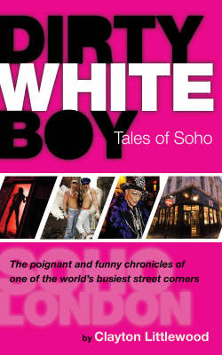 Dirty White Boy: Tales of Sohoi