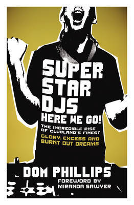 Superstar DJs Here We Go Rise and Fall of the Superstar DJ