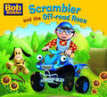 Scrambler and the Off-road Race (Bob the Builder Story Library #3)