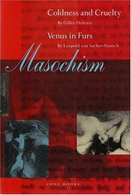 Masochism: Coldness and Cruelty by Gilles Deleuze and  Venus in Furs by Leopold von Sacher-Masoch