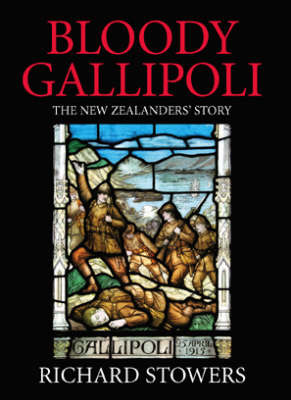 Bloody Gallipoli: The New Zealanders' Story