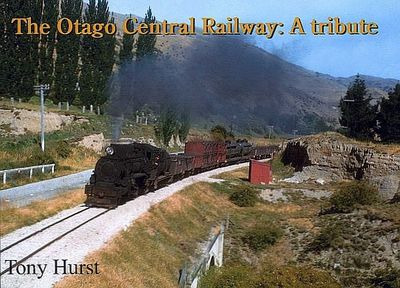 The Otago Central Railway: A Tribute