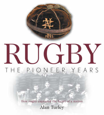 Rugby: The Pioneering Years