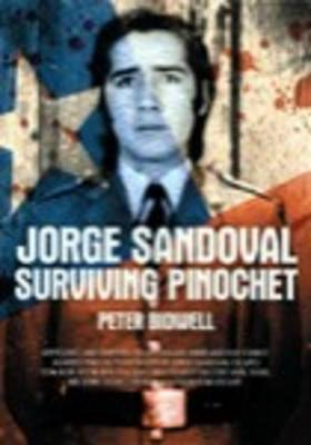 Jorge Sandoval: Surviving Pinochet