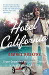 Hotel California: Singer-songwriters and Cocaine Cowboys in the L.A. Canyons 1967-1976