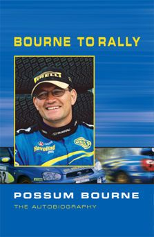 Bourne to Rally: Possum Bourne the Autobiography
