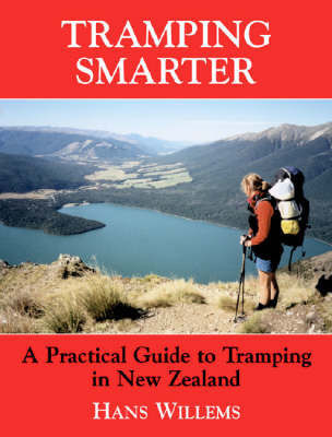 Tramping Smarter: A Practical Guide to Tramping in New Zealand