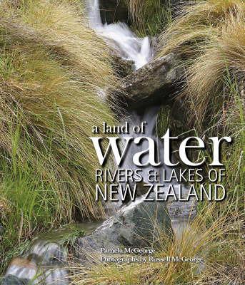 A Land of Water: Rivers and Lakes of New Zealand