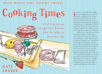 Cooking Times: A culinary journey through Kiwi Kitchens from the 1930s to the present day