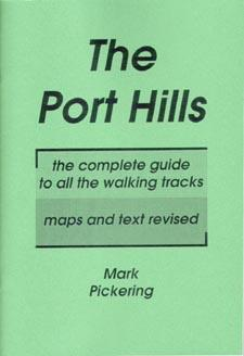 The Port Hills: A Guide to the Walking Tracks and mountain bike trails on the Port Hills