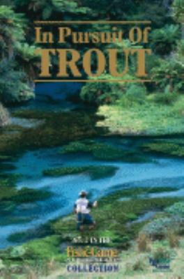 In Pursuit of Trout: No 2 in the Fish and Game New Zealand Collection
