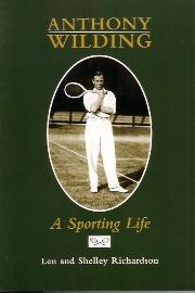 Anthony Wilding: A Sporting Life