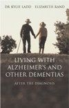 Living with Alzheimers and Other Dementias: After the Diagnosis