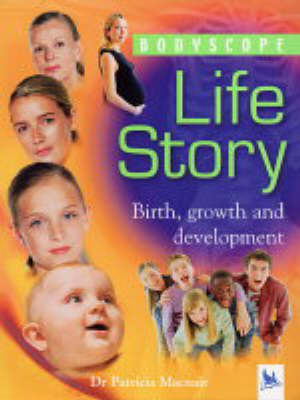 Life Story: Birth, Growth and Development