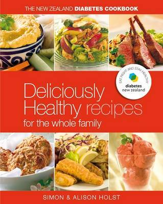 The New Zealand Diabetes Cookbook: Easy Everyday Recipes for the Whole Family