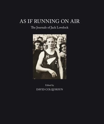 As If Running on Air: The Diaries and Journals of Jack Lovelock