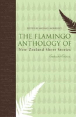The Flamingo Anthology of New Zealand Short Stories Extended Edition