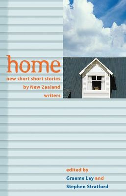 Home: New Short Short Stories by New Zealanders