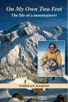 On My Own Two Feet: The Life of a Mountaineer