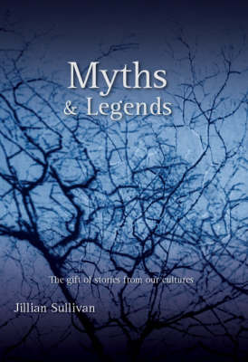 Myths and Legends: The Gift of Stories from Our Cultures