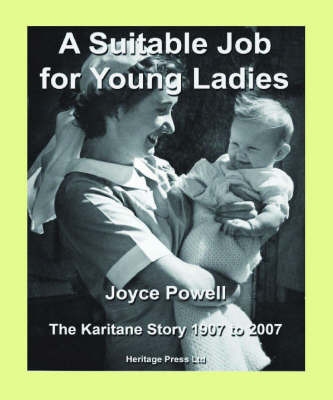 A Suitable Job for Young Ladies: The Karitane Story 1907 to 2007