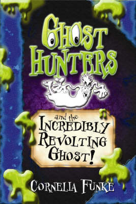 Ghosthunters and the Incredibly Revolting Ghost! (Book 1)
