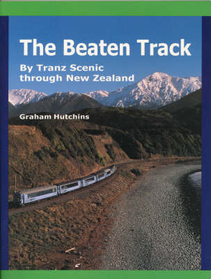 Beaten Track by Tranz Scenic through New Zealand