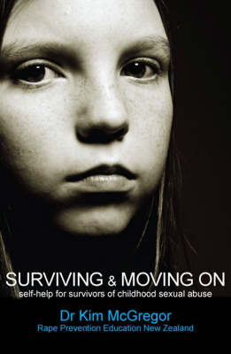 Surviving and Moving On: For Survivors of Childhood Sexual Abuse