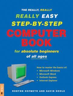 The Really, Really, Really Easy Step-by-step Computer Book: For Absolute Beginners of All Ages