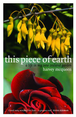 This Piece of Earth: A Life in My New Zealand Garden