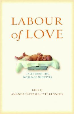 Labour of Love: Tales from the World of Midwives