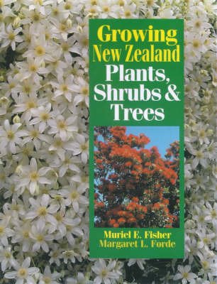 Growing New Zealand Plants, Shrubs and Trees