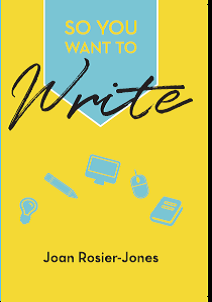 So You Want to Write: A Practical and Inspirational Guide