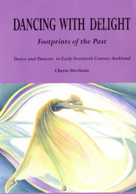 Dancing with Delight: Footprints of the Past: Dance and Dancers in Early Twentieth Century Auckland