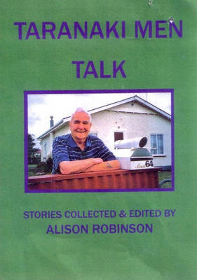 Taranaki Men Talk: Stories Collected and Edited by Alison Robinson