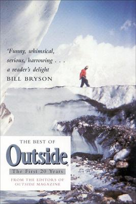 """The Best of """"Outside"""": The Picador Book of Adventure"""