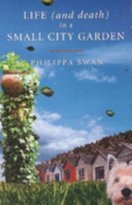 Life (and Death) in a Small City Garden