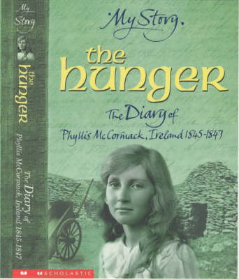 The Hunger: The Diary of Phyllis McCormack, Ireland, 1845-1847