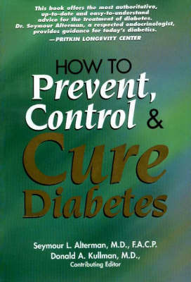 How to Prevent, Control and Cure Diabetes