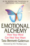 Emotional Alchemy: How Your Mind Can Heal Your Heart