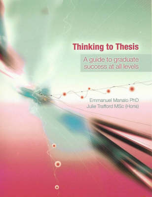 Thinking to Thesis: A Guide to Graduate Success at All Levels