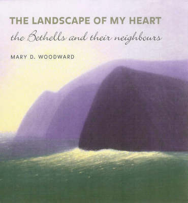 The Landscape of My Heart: The Bethells and Their Neighbours