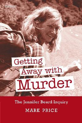 Getting Away with Murder: The Jennifer Beard Inquiry