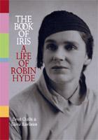 The Book of Iris: A Life of Robin Hyde