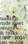 Making Ends Meet: Essays and Talks 1992 - 2004