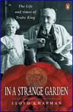 In A Strange Garden:The Life and Times of Truby King