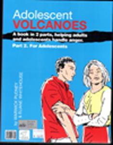 Adolescent Volcanoes: Helping Adults & Adolescents Handle Anger