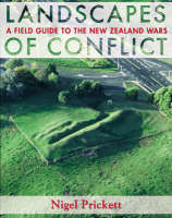 Landscapes of Conflict : A field guide to the New Zealand Wars